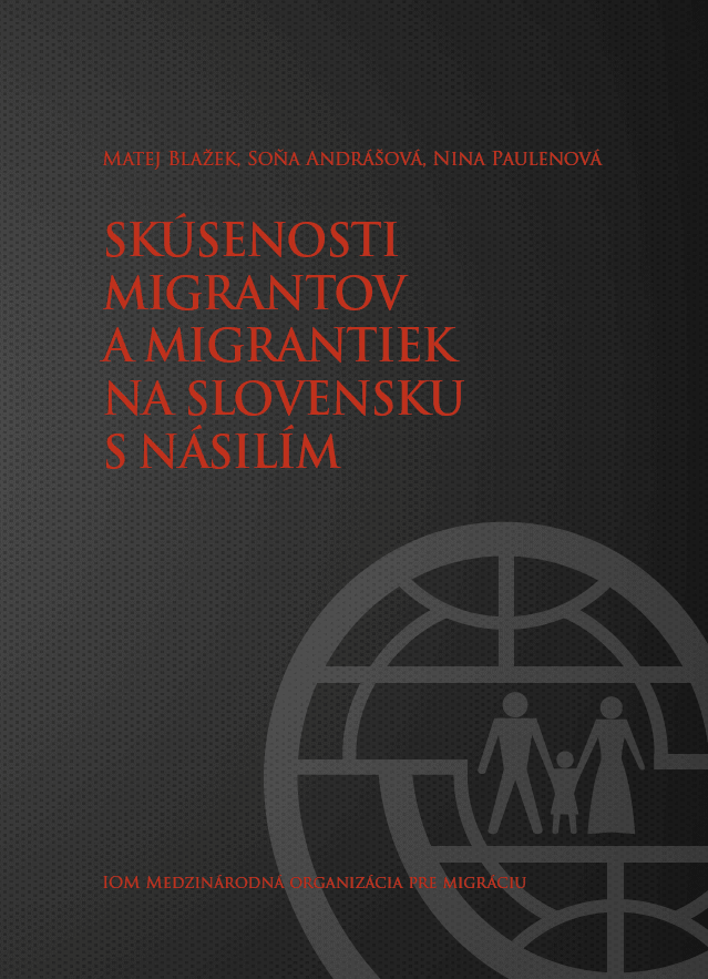 5e3b3f2a82af3 SkúSenoSti Migrantov a Migrantiek na SlovenSku S náSilíM